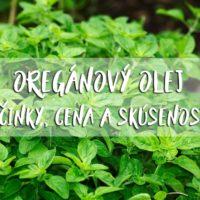 Oregánový olej – Účinky, cena a skúsenosti